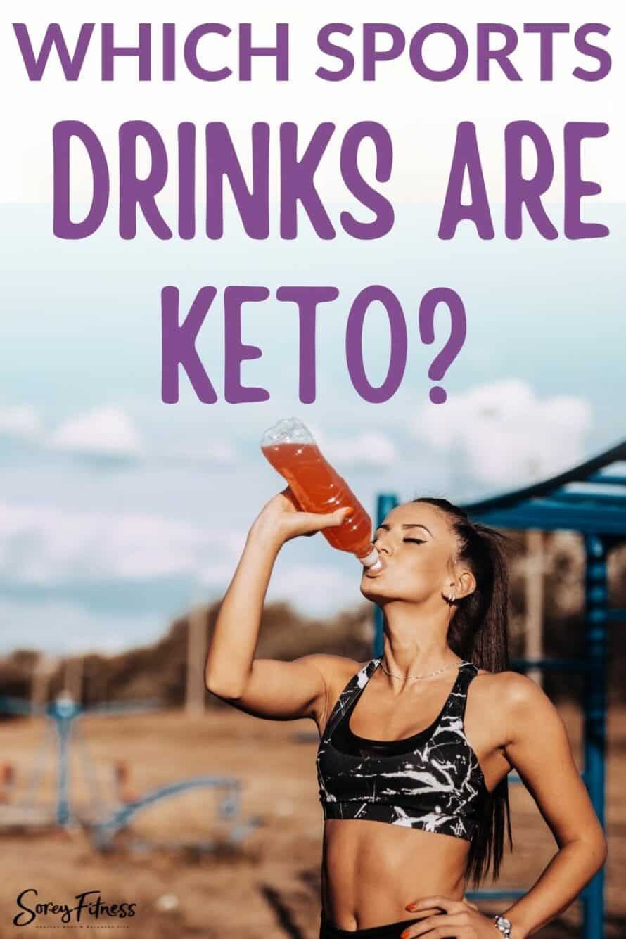 """woman drinking a popular sports drink with the words """"which sports drinks are keto?"""""""